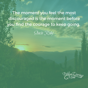 """The moment you feel the most discouraged is the moment before you find the courage to keep going."" I believe discouragement is an important part of living a meaningful life. That may seem odd since ""discouraged"" means to ""lose courage"", but sometimes losing courage helps us to make the lifelong changes we want. - Discouragement and Making Lasting Change - Courage, Money, Motherhood, SAHM, Overwhelmed, Goals"