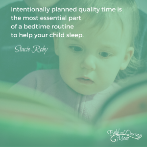 """Intentionally planned quality time is the most essential part of a bedtime routine to help your child sleep."" A Bedtime Routine to Help Your Child Sleep, Toddler, 3 Year Old, 4 year old, Bedtime Tips, How To Get Your kid To Fall Asleep"